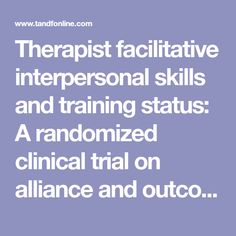 Therapist facilitative interpersonal skills and training status: A randomized clinical trial on alliance and outcome Trials, Clinic, Facts, Training, Exercise, Workouts, Physical Exercise, Truths