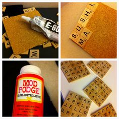 MAKE YOUR OWN SCRABBLE COASTERS!  Items needed: cork backing, E-6000 craft glue, scrabble tiles, modge podge gloss.  Step 1. Choose your words and layout for each coaster.  Step 2. Start gluing each tile on using the E-6000 craft glue. Let dry completely. Step 3. Use use a foam brush to gently apply the modge podge on each coaster. Will have to do several coats. Step 4. Once dry, enjoy your drink of choice with your new coaster!