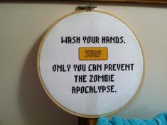 """""""Wash your hands. Only you can prevent the Zombie Apocalypse."""" Cross Stitch"""