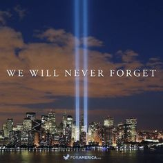 We Remember On Patriot Day Never Forget – September 2012 Photos of the Day Alongside Quotes From Politicians and Celebrities With Artwork and Wallpaper We Will Never Forget, Lest We Forget, 11 September 2001, Remembering September 11th, Remembering 911, 911 Quotes, Jesus Quotes, Life Quotes, Fitness Models