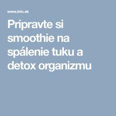 Pripravte si smoothie na spálenie tuku a detox organizmu