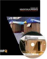 Shigeru Ban. Arquitectura de emergencia (2011) / Director del documental, Michel Quinejure. Autor del libreto, Belinda Tato y José Luis Vallejo (ecosistema urbano). Arquia | Fundación Caja de Arquitectos. Signatura DOC (ARQ) 14-19. No catálogo: http://kmelot.biblioteca.udc.es/record=b1471913~S1*gag