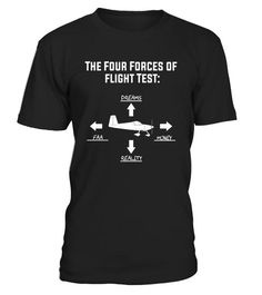 "# Aviation Pilot T-Shirt - The Four Forces of Flight Test .  Special Offer, not available in shops      Comes in a variety of styles and colours      Buy yours now before it is too late!      Secured payment via Visa / Mastercard / Amex / PayPal      How to place an order            Choose the model from the drop-down menu      Click on ""Buy it now""      Choose the size and the quantity      Add your delivery address and bank details      And that's it!      Tags: Do you Love Being an…"