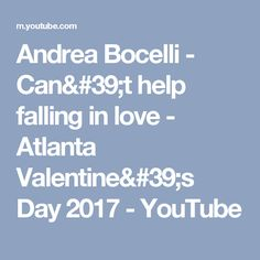 Andrea Bocelli - Can't help falling in love - Atlanta Valentine's Day 2017 - YouTube