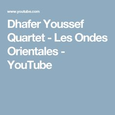 Dhafer Youssef Quartet - Les Ondes Orientales - YouTube