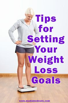 Read our tips for setting Realistic Weight Loss Goals  http://madamedeals.com/?p=493120 #inspireothers #weightloss