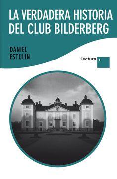 Título: La verdadera historia del Club Bilderberg  Autor: Daniel Estulin