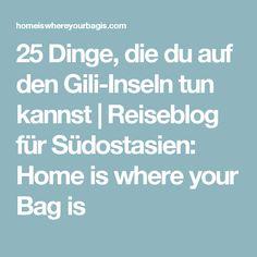 25 Dinge, die du auf den Gili-Inseln tun kannst | Reiseblog für Südostasien: Home is where your Bag is