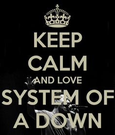 keep-calm-and-love-system-of-a-down-2