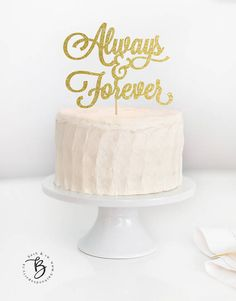 This Always Forever Cake Topper Is Great For Weddings Engagements And Anniversaries