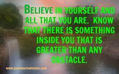 NEVER STOP BELIEVING IN YOURSELF!  www.joanmariewhelan.com