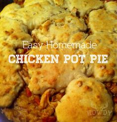 Howdy Honey: Easy Homemade Chicken Pot Pie