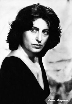 Anna Magnani - what strength flashes through her eyes -
