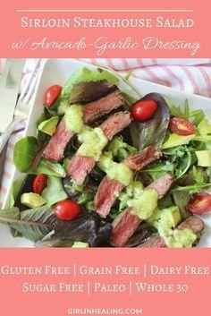 Sirloin Steakhouse Salad w Avocado-Garlic Dressing Summer Recipes, Holiday Recipes, Dinner Recipes, Dairy Free, Grain Free, Gluten Free, Paleo Recipes, Cooking Recipes, Steak Salad