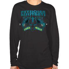 Physician Assistants Gone Wild T Shirt, Hoodie Sweatshirt