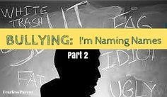 Fearless Parent | Bullying: I'm Naming Names -- Part 2