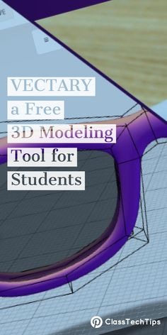 VECTARY lets students bring their ideas to life. It is a free 3D modeling tool used by designers of all levels to create, share and customize 3D models online. 3d printer, 3d printing, 3d design