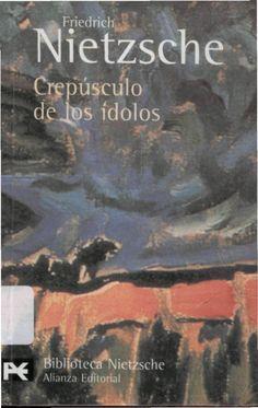 """Texto """"Crepúsculo de los ídolos"""". Nietzsche http://www.academia.edu/4394514/Nietszche_Crepusculo_de_Los_Idolos"""
