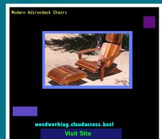 Modern Adirondack Chairs 081639 - Woodworking Plans and Projects!