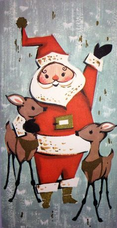 Mod Santa and reindeer vintage mid century Christmas card image. Christmas Deer, Retro Christmas, Christmas Greetings, Winter Christmas, Christmas Holidays, Christmas Crafts, Modern Christmas, Father Christmas, Vintage Christmas Images