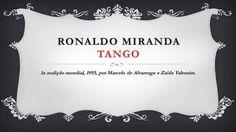 """Ronaldo Miranda - Tango (1993) Primeira exibição pública de """"Tango"""", de Ronaldo Miranda, executada por Marcelo de Alvarenga e Zaida Valentim, em 24 de Junho de 1993, na Sala Cecília Meireles."""