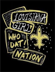 Louisiana girl.  Who Dat nation!