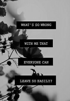 Depression, Suicide, Anxiety & Self Harm Quotes Thoughts, Sad Quotes, Quotes To Live By, Love Quotes, Inspirational Quotes, You Left Me Quotes, Dont Leave Me Quotes, People Leaving Quotes, Breakup Quotes For Guys