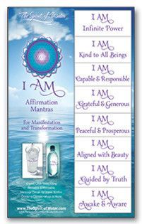 """[[start tab]] I AM Affirmation Mantras Use these mantras each day and place them where you can see them often. The I AM energy is a powerful force that manifests whatever is said after the words, """"I A"""