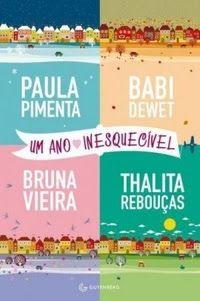 Resenha: Um Ano Inesquecível {Babi Dewet, Bruna Vieira, Paula Pimenta e Thalita Rebouças}