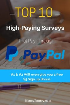 You may want to join these 10 high-paying surveys that pay with PayPal