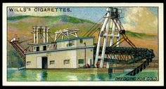 "https://flic.kr/p/e1NpJs | Cigarette Card - Dredging For Gold | Wills's Cigarettes ""Mining"" (series of 50 issued in 1916 #24 Dredging for gold, North America"