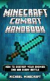 Free Kindle Book -  [Comics & Graphic Novels][Free] Minecraft: Minecraft Combat Handbook: How to Destroy Your Enemies and Win Every Battle (Minecraft, minecraft combat handbook, minecraft handbook combat, ... minecraft secrets, minecraft construction) Check more at http://www.free-kindle-books-4u.com/comics-graphic-novelsfree-minecraft-minecraft-combat-handbook-how-to-destroy-your-enemies-and-win-every-battle-minecraft-minecraft-combat-handbook-minecraft-handbook-combat-minecra/