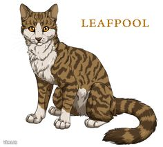 Leafpool, the former medicine cat of ThunderClan. She had to give up her role as medicine cat because everyone found out that she had given birth to Jayfeather, Lionblaze, and Hollyleaf.