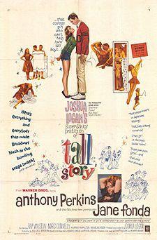 Anthony Perkins, Jane Fonda, Ray Walston. Director: Joshua Logan. IMDB: 6.0 _______________________ https://en.wikipedia.org/wiki/Tall_Story