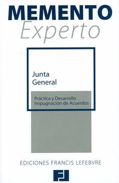 Junta general : práctica y desarrollo. -  Madrid : Francis Lefebvre, 2012