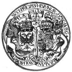 Seal of Maximilian I, Holy Roman Emperor (1459-1519) and Charles V (1500-1558), as Lord of the Netherlands. Sigilla Comitum Flandriae, Olivarius Vredius.