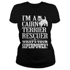 I'm a cairn Terrier Rescuer. What's your SuperPower?. 100% Printed in the U.S.A - Ship Worldwide. Not sold in stores. Guaranteed safe and secure checkout via: Paypal | VISA | MASTERCARD? | YeahTshirt.com