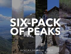 SoCalHiker Six-Pack of Peaks - hike ideas for training for Grand Canyon Rim to Rim hike