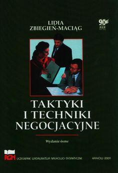 Taktyki i techniki negocjacyjne / Lidia Zbiegień-Maciąg