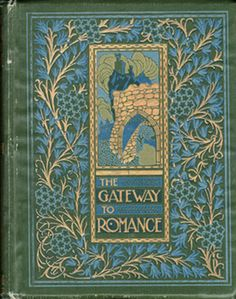 Title: The Gateway to Romance Author: Emily Underdown Illustrator: Innes Fripp Year: 1909 Publisher: Thomas Nelson And Sons Binding: Hardback Remarks: c.1909