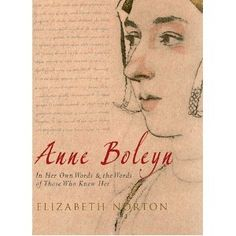 Filled with lush, contemporary sources. A worthy companion for all those enchanted by Anne Boleyn!