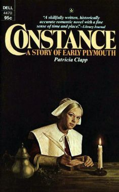 Constance A Story of Early Plymouth with the central figure of a young girl who came on the Mayflower with her father, brother, step mother and her son.  Somewhat biographical story of Constance Hopkins who married Nicholas Snow
