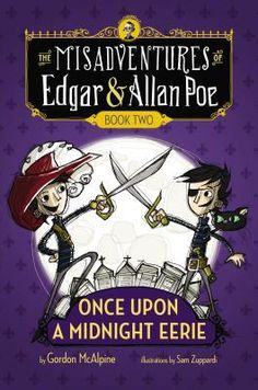 Once Upon a Midnight Eerie: Book (The Misadventures of Edgar & Allan Poe) Gordon McAlpine 0670784931 9780670784936 Once Upon a Midnight Eerie: Book (The Misadventures of Edgar & Allan Poe) Book Of Life, This Book, Book Review Blogs, Real Ghosts, Edgar Allan Poe, Roald Dahl, Penguin Books, Feature Film, The Help