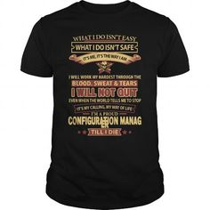 CONFIGURATION MANAGER T Shirts, Hoodies, Sweatshirts. GET ONE ==> https://www.sunfrog.com/LifeStyle/CONFIGURATION-MANAGER-144887133-Black-Guys.html?41382