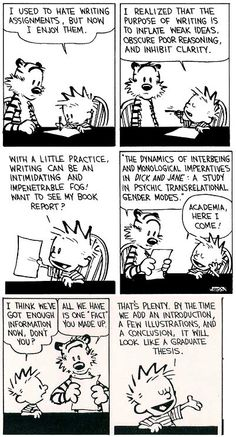 My favorite Calvin and Hobbes ever!  Calvin must be an English major.  Haha