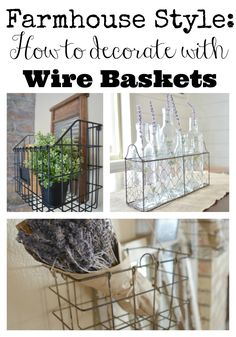 Farmhouse Style: Decorating with Wire Baskets - Little Vintage Nest