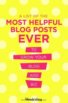 A juicy list of the most helpful and quality blog posts EVER to help you grow your blog + business!