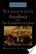 Xenophon's Anabasis, or, the Expedition of Cyrus / Michael A. Flower - Oxford : Oxford University Press, cop. 2012