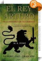El rey Arturo. El Guerrero de Occidente