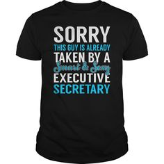 Sorry This Guy is Already Taken by a Smart and Sexy Executive Secretary Job Shirts #gift #ideas #Popular #Everything #Videos #Shop #Animals #pets #Architecture #Art #Cars #motorcycles #Celebrities #DIY #crafts #Design #Education #Entertainment #Food #drink #Gardening #Geek #Hair #beauty #Health #fitness #History #Holidays #events #Home decor #Humor #Illustrations #posters #Kids #parenting #Men #Outdoors #Photography #Products #Quotes #Science #nature #Sports #Tattoos #Technology #Travel…